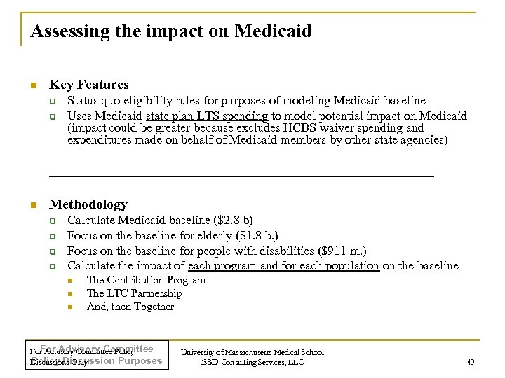 Assessing the impact on Medicaid n Key Features q q n Status quo eligibility