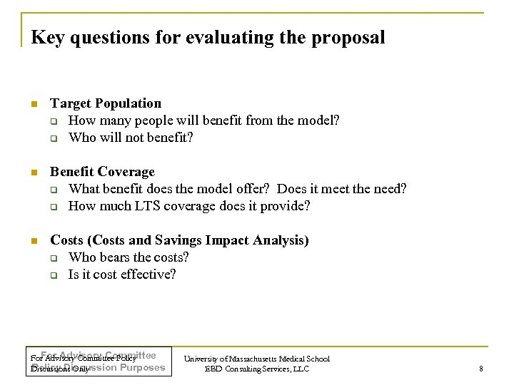 Key questions for evaluating the proposal n Target Population q How many people will