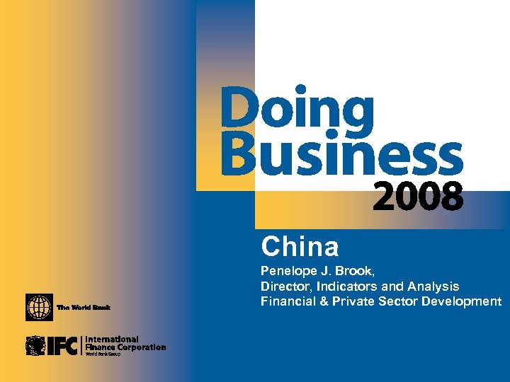 Starting a business in Madagascar China Penelope J. Brook, Director, Indicators and Analysis Financial