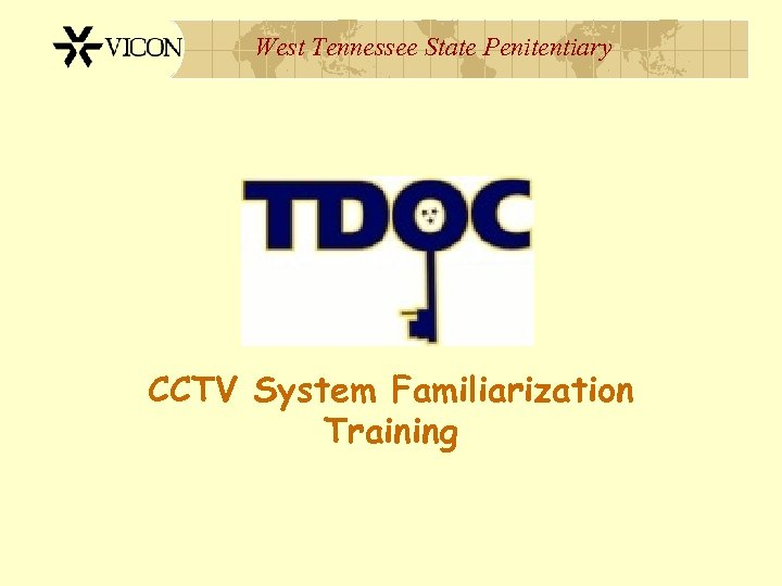 West Tennessee State Penitentiary CCTV System Familiarization Training