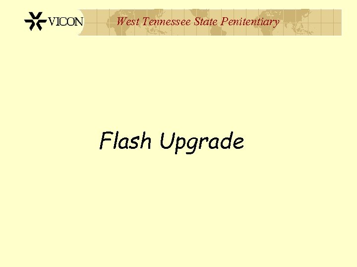 West Tennessee State Penitentiary Flash Upgrade
