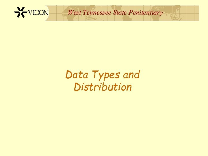 West Tennessee State Penitentiary Data Types and Distribution