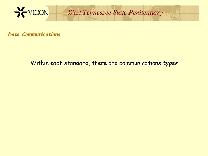 West Tennessee State Penitentiary Data Communications Within each standard, there are communications types