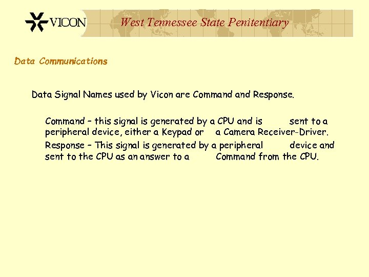 West Tennessee State Penitentiary Data Communications Data Signal Names used by Vicon are Command