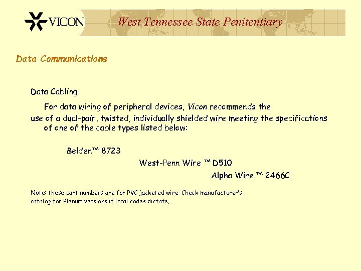West Tennessee State Penitentiary Data Communications Data Cabling For data wiring of peripheral devices,