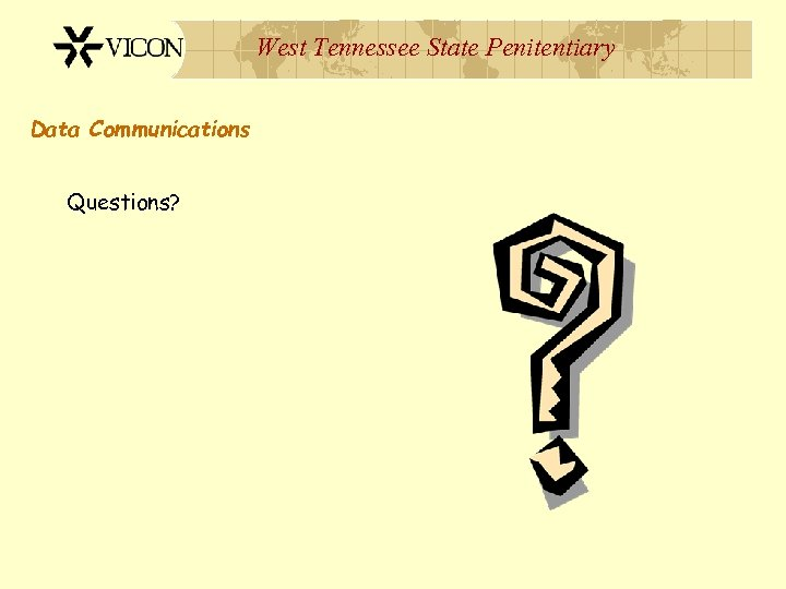 West Tennessee State Penitentiary Data Communications Questions?