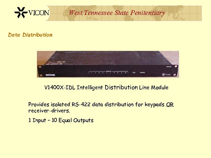 West Tennessee State Penitentiary Data Distribution V 1400 X-IDL Intelligent Distribution Line Module Provides