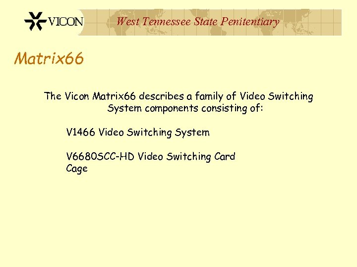 West Tennessee State Penitentiary Matrix 66 The Vicon Matrix 66 describes a family of