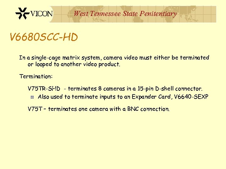 West Tennessee State Penitentiary V 6680 SCC-HD In a single-cage matrix system, camera video