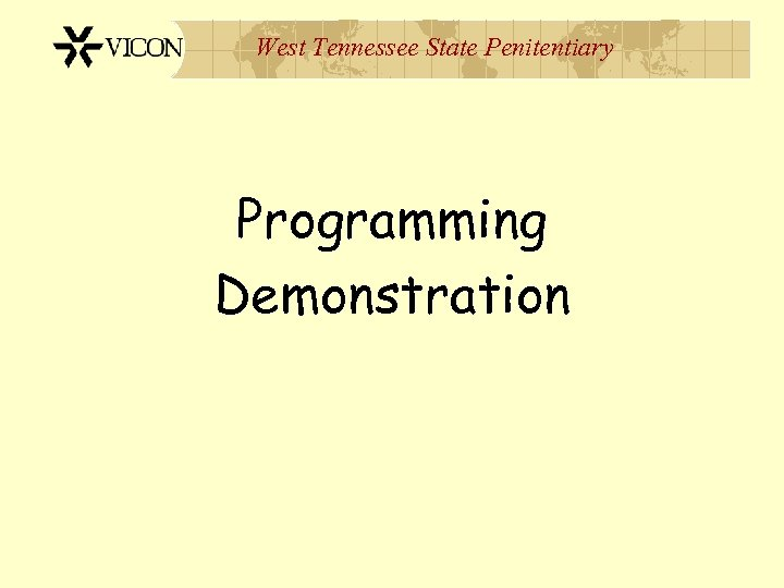 West Tennessee State Penitentiary Programming Demonstration