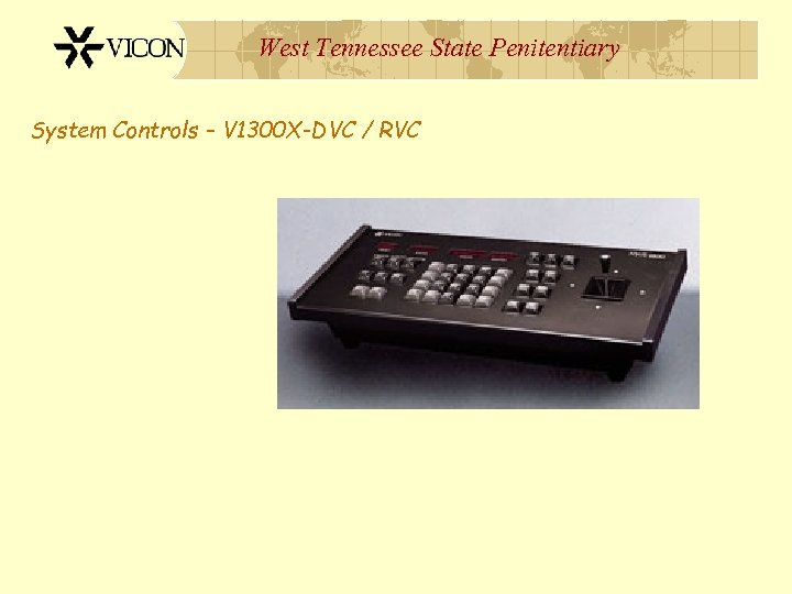 West Tennessee State Penitentiary System Controls – V 1300 X-DVC / RVC