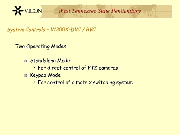 West Tennessee State Penitentiary System Controls – V 1300 X-DVC / RVC Two Operating