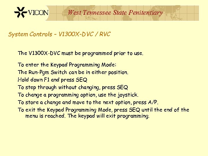 West Tennessee State Penitentiary System Controls – V 1300 X-DVC / RVC The V