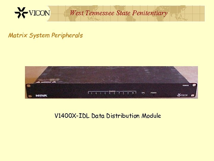 West Tennessee State Penitentiary Matrix System Peripherals V 1400 X-IDL Data Distribution Module