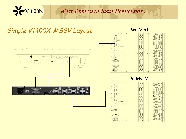 West Tennessee State Penitentiary Simple V 1400 X-MSSV Layout Matrix #1 Matrix #2