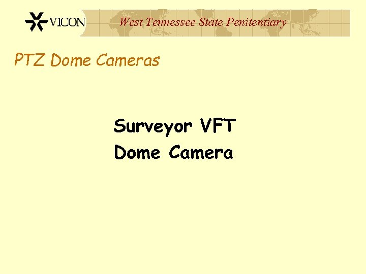 West Tennessee State Penitentiary PTZ Dome Cameras Surveyor VFT Dome Camera