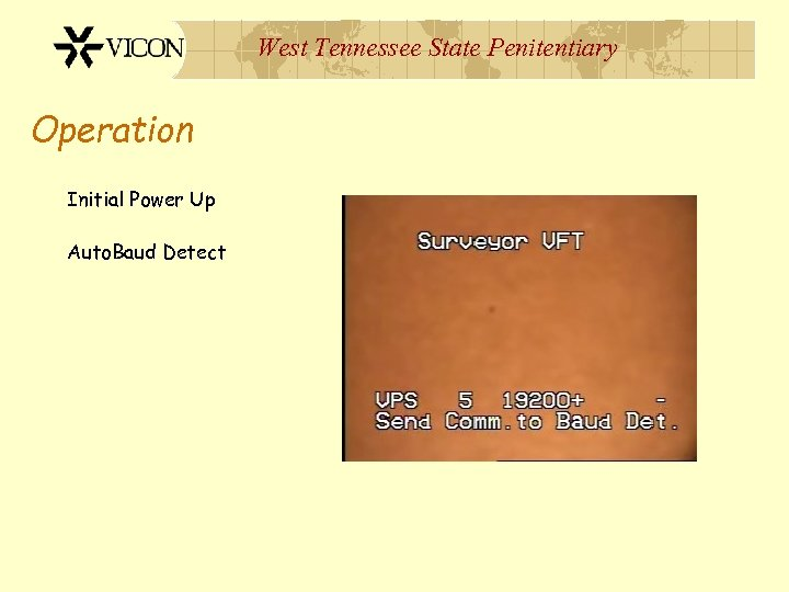 West Tennessee State Penitentiary Operation Initial Power Up Auto. Baud Detect