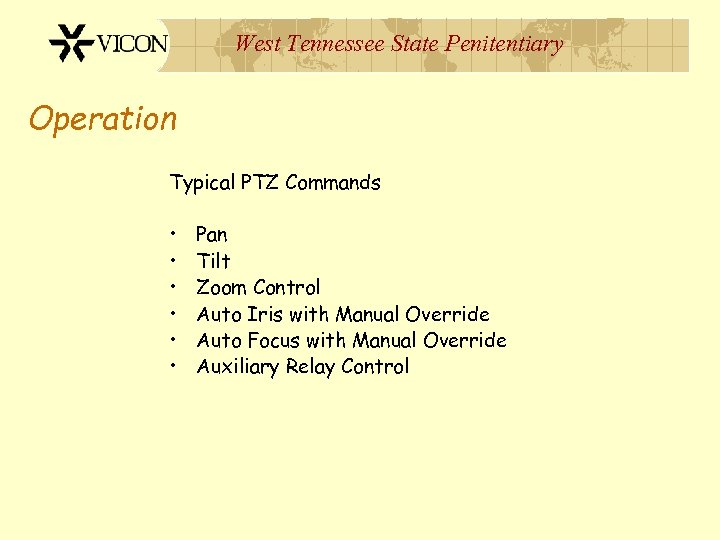 West Tennessee State Penitentiary Operation Typical PTZ Commands • • • Pan Tilt Zoom