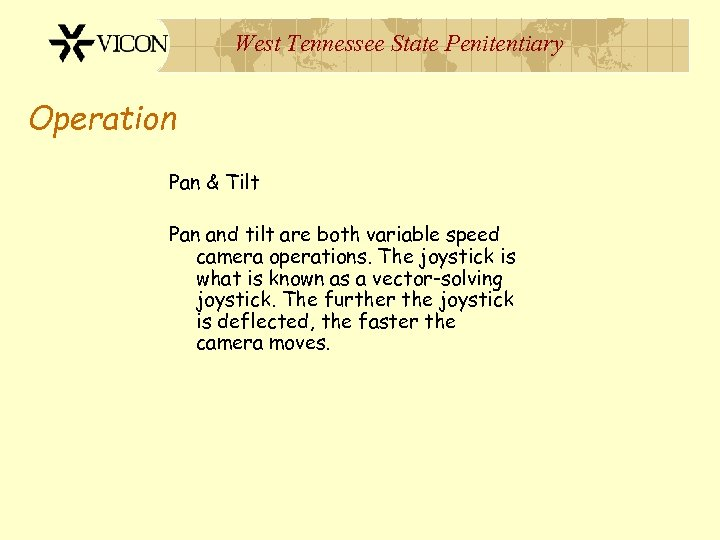 West Tennessee State Penitentiary Operation Pan & Tilt Pan and tilt are both variable