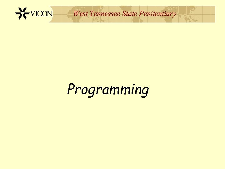 West Tennessee State Penitentiary Programming
