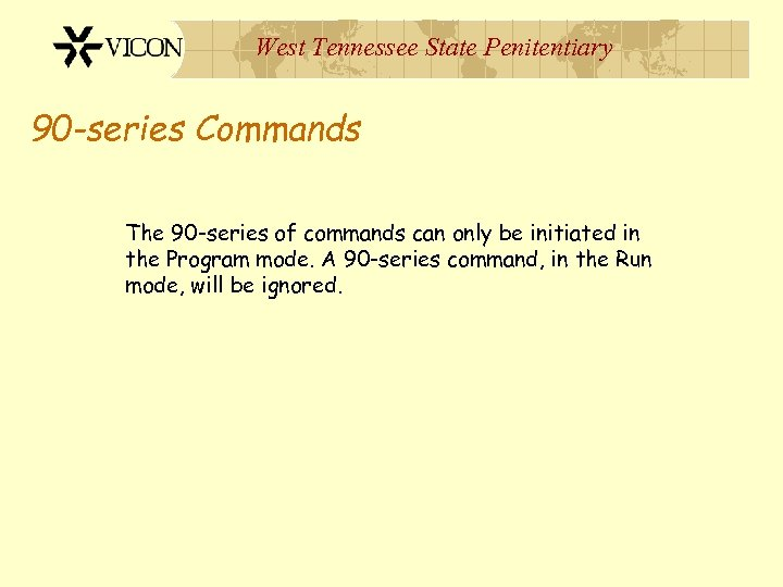 West Tennessee State Penitentiary 90 -series Commands The 90 -series of commands can only