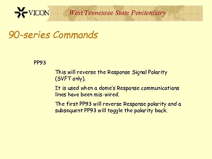 West Tennessee State Penitentiary 90 -series Commands PP 93 This will reverse the Response