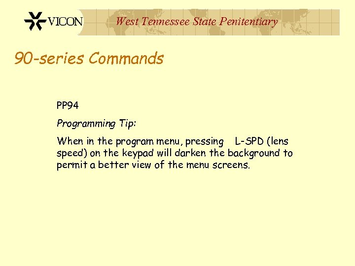 West Tennessee State Penitentiary 90 -series Commands PP 94 Programming Tip: When in the