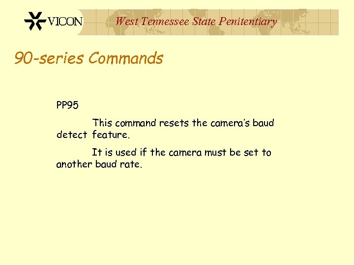 West Tennessee State Penitentiary 90 -series Commands PP 95 This command resets the camera's