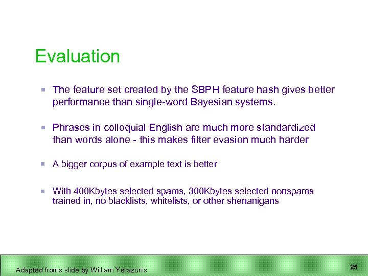 Evaluation The feature set created by the SBPH feature hash gives better performance than