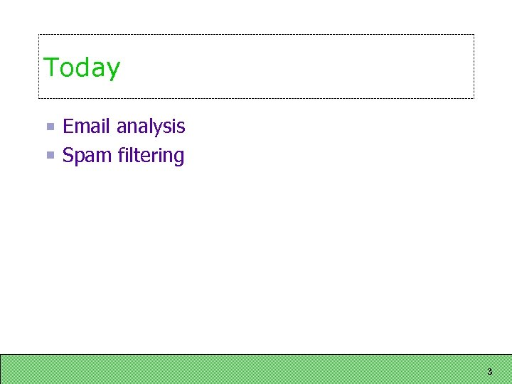 Today Email analysis Spam filtering 3