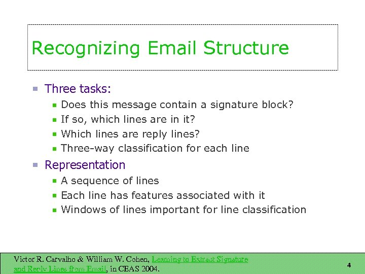 Recognizing Email Structure Three tasks: Does this message contain a signature block? If so,