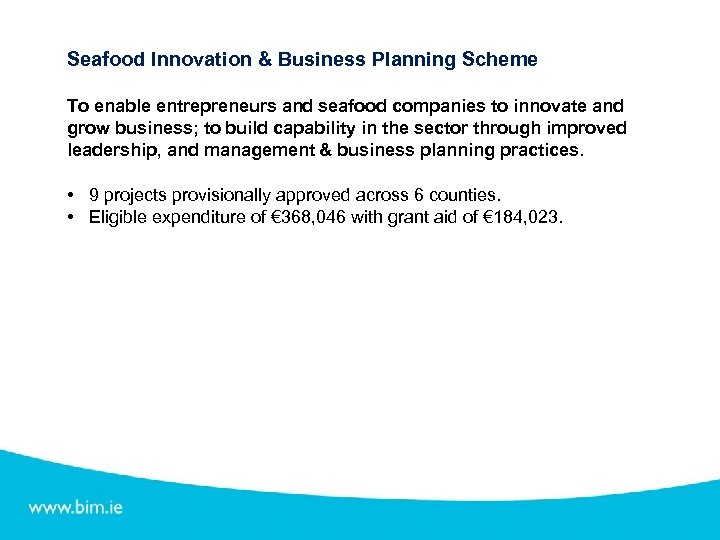 Seafood Innovation & Business Planning Scheme To enable entrepreneurs and seafood companies to innovate