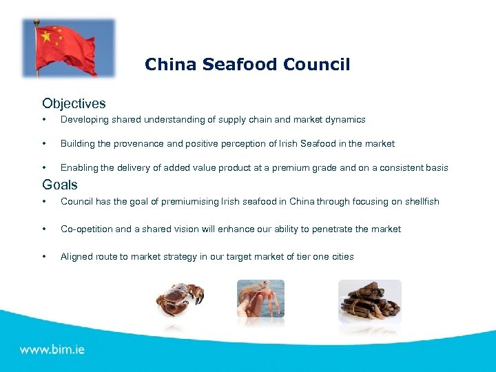 China Seafood Council Objectives • Developing shared understanding of supply chain and market dynamics