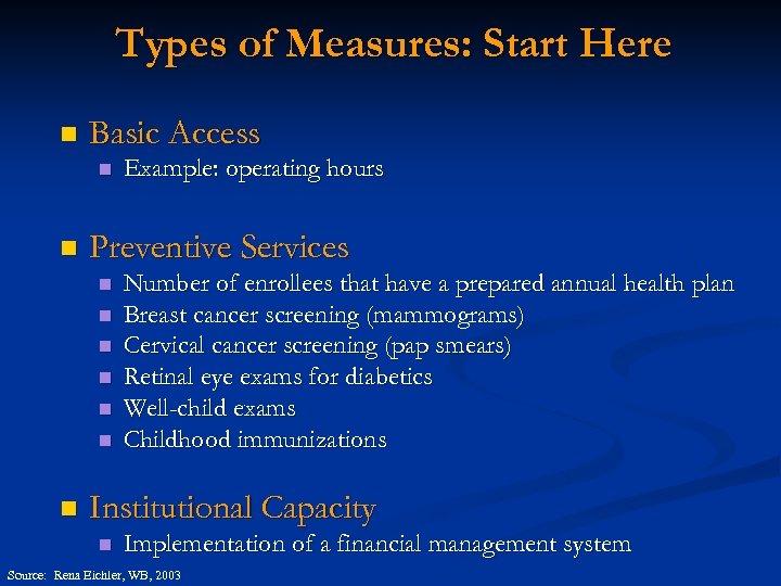 Types of Measures: Start Here n Basic Access n n Preventive Services n n
