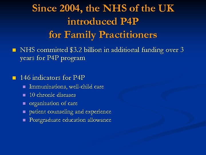Since 2004, the NHS of the UK introduced P 4 P for Family Practitioners