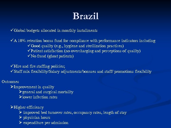Brazil üGlobal budgets allocated in monthly installments üA 10% retention bonus fund for compliance