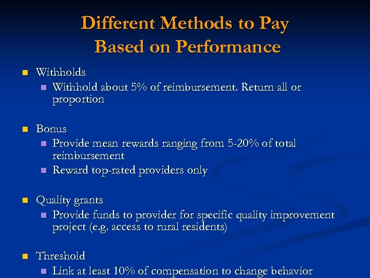 Different Methods to Pay Based on Performance n Withholds n Withhold about 5% of