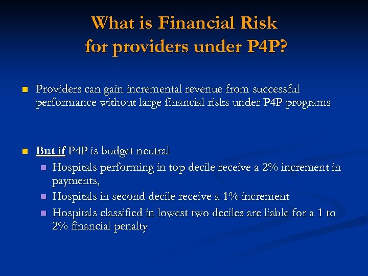 What is Financial Risk for providers under P 4 P? n Providers can gain