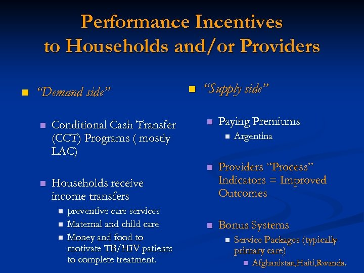 """Performance Incentives to Households and/or Providers n """"Demand side"""" n Conditional Cash Transfer (CCT)"""