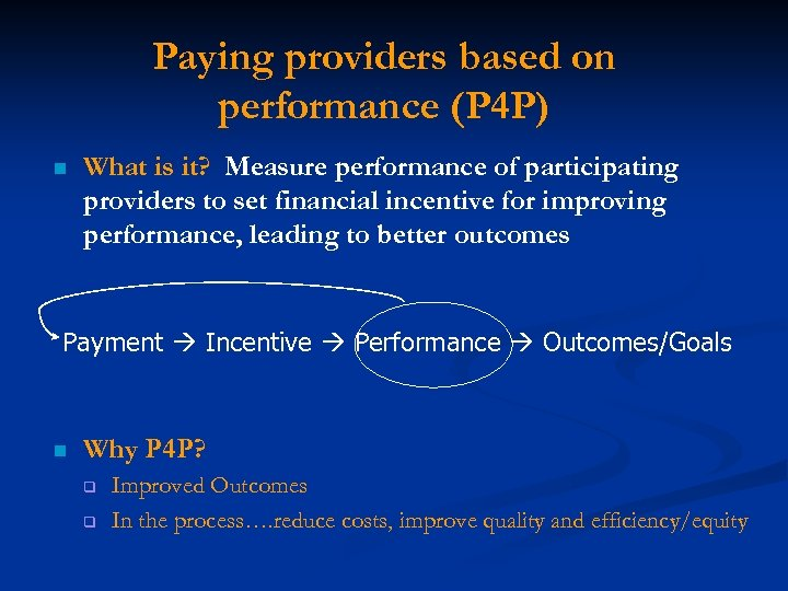 Paying providers based on performance (P 4 P) n What is it? Measure performance
