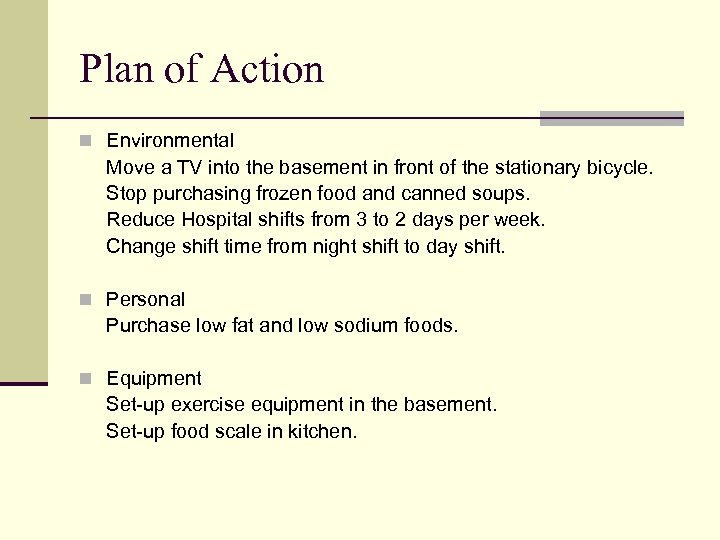 Plan of Action n Environmental Move a TV into the basement in front of