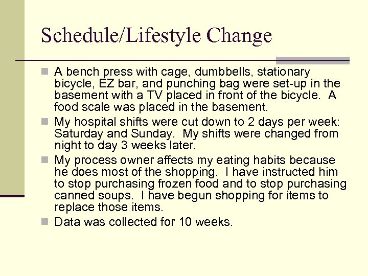 Schedule/Lifestyle Change n A bench press with cage, dumbbells, stationary bicycle, EZ bar, and