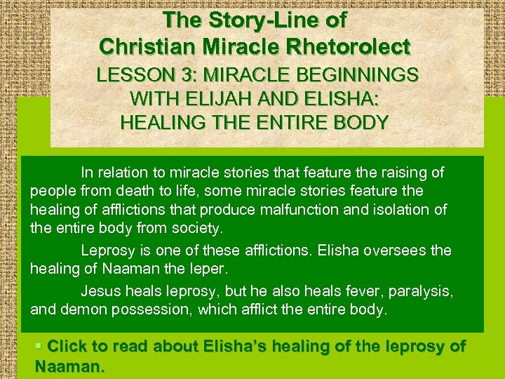 The Story-Line of Christian Miracle Rhetorolect LESSON 3: MIRACLE BEGINNINGS WITH ELIJAH AND ELISHA: