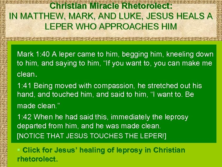 Christian Miracle Rhetorolect: IN MATTHEW, MARK, AND LUKE, JESUS HEALS A LEPER WHO APPROACHES