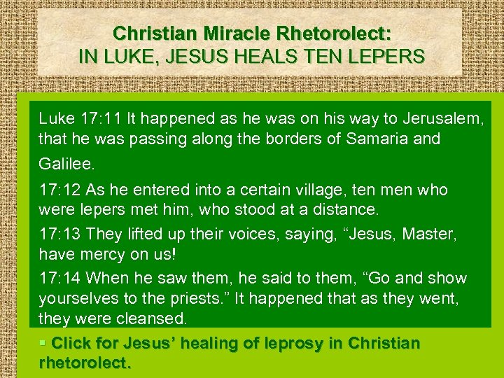 Christian Miracle Rhetorolect: IN LUKE, JESUS HEALS TEN LEPERS Luke 17: 11 It happened