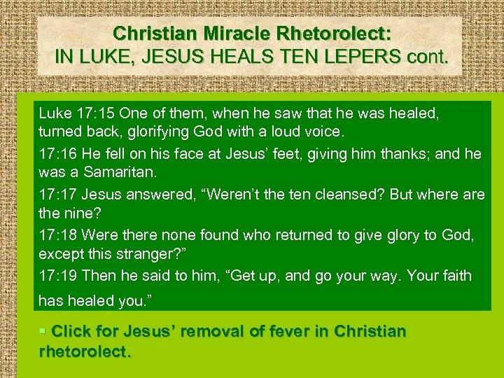 Christian Miracle Rhetorolect: IN LUKE, JESUS HEALS TEN LEPERS cont. Luke 17: 15 One