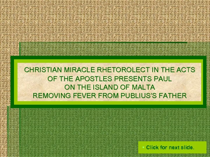 CHRISTIAN MIRACLE RHETOROLECT IN THE ACTS OF THE APOSTLES PRESENTS PAUL ON THE ISLAND