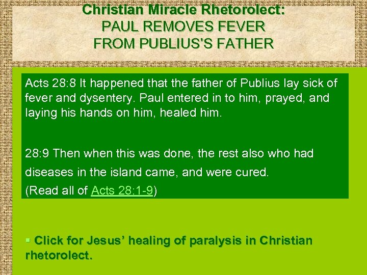 Christian Miracle Rhetorolect: PAUL REMOVES FEVER FROM PUBLIUS'S FATHER Acts 28: 8 It happened