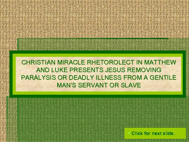 CHRISTIAN MIRACLE RHETOROLECT IN MATTHEW AND LUKE PRESENTS JESUS REMOVING PARALYSIS OR DEADLY ILLNESS