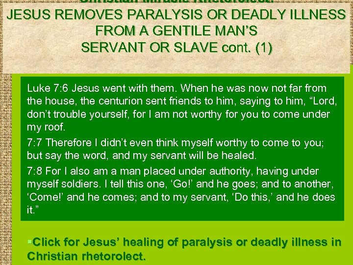 Christian Miracle Rhetorolect: JESUS REMOVES PARALYSIS OR DEADLY ILLNESS FROM A GENTILE MAN'S SERVANT